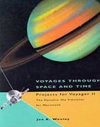 9780534250027: Voyages Through Space and Time: Projects for Voyager II The Dynamic Sky Simulator for Macintosh