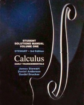 Student Solutions Manual, for Stewart's Calculus: Early Transcendentals Version (0534251609) by Stewart, James