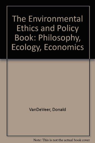 9780534252526: The Environmental Ethics and Policy Book: Philosophy, Ecology, Economics