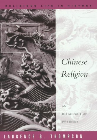 9780534255367: Chinese Religion: An Introduction (A volume in the Wadsworth Religious Life in History Series)