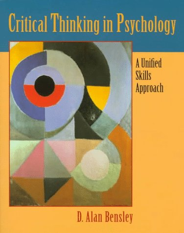 Critical Thinking in Psychology: A Unified Skills: D. Alan Bensley