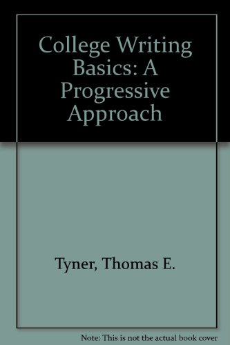 9780534256807: College Writing Basics: A Progressive Approach