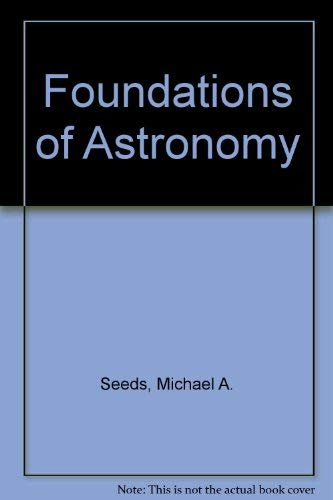 Foundations of Astronomy (with CD-ROM): Michael A. Seeds