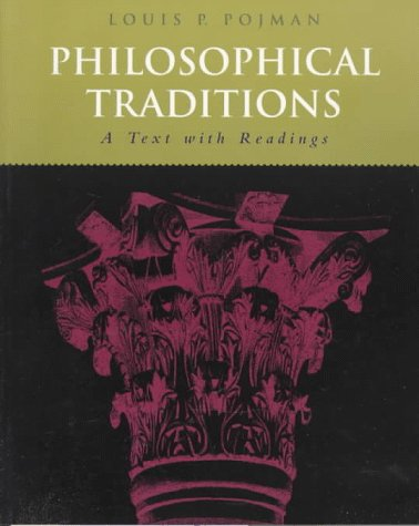 Philosophical Traditions: A Text with Readings: Pojman, Louis P.