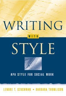 Writing WITH Style: APA Style for Social: Lenore T. Szuchman,