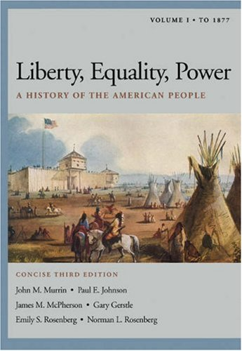 9780534264635: Liberty, Equality, Power: A History of the American People, Volume I: To 1877, Concise Edition (with InfoTrac and American Journey Online)