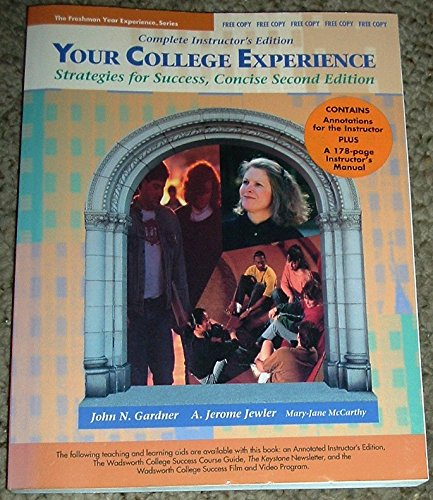 Complete Instructor's Edition YOUR COLLEGE EXPERIENCE (Stratgies: John N. Gardner,