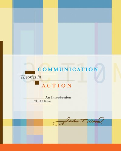 Bundle: Communication Theories in Action: An Introduction (with InfoTrac), 3rd + Student Companion:...