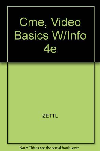 Cme, Video Basics W/Info 4e: ZETTL
