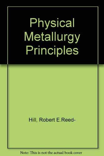 9780534268688: Physical Metallurgy Principles