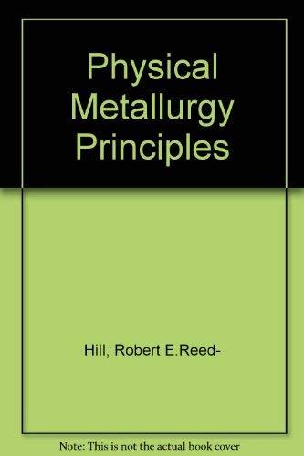 9780534268688: Physical Metallurgy Principles
