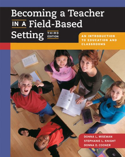 9780534274252: Becoming a Teacher in a Field-Based Setting: An Introduction to Education and Classrooms (with InfoTrac)