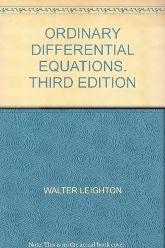 Ordinary Differential Equations: Leighton, Walter