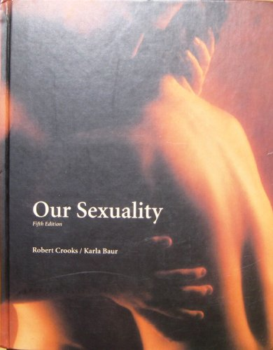 Our Sexuality: Baur, Karla, Crooks, Robert L.