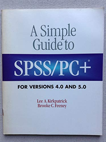 9780534340506: A Simple Guide to Spss/Pc+ for Versions 4.0 and 5.0: For Versions 4.0 and 5.0