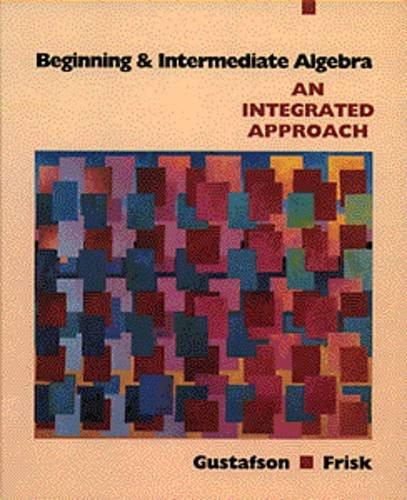 9780534340704: Beginning and Intermediate Algebra: An Integrated Approach