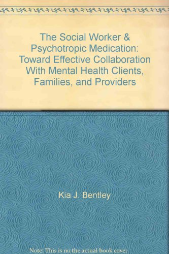 9780534341015: The Social Worker & Psychotropic Medication: Toward Effective Collaboration With Mental Health Clients, Families, and Providers