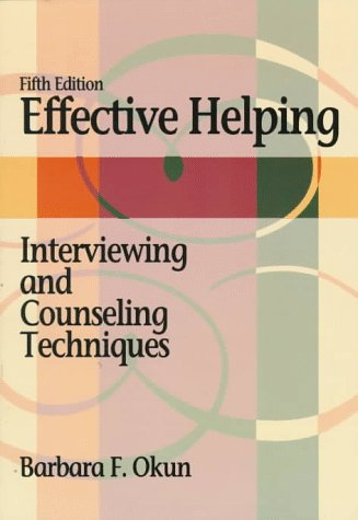 9780534341732: Effective Helping: Interviewing and Counseling Techniques