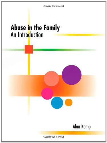 Abuse in the Family: An Introduction: Alan R. Kemp