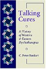 9780534343835: Talking Cures: A History of Western and Eastern Psychotherapies