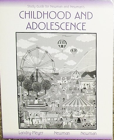 Study Guide for Newman and Newman's Childhood and Adolescence (0534345204) by Laura Landry-Meyer; Barbara M. Newman; Philip R. Newman