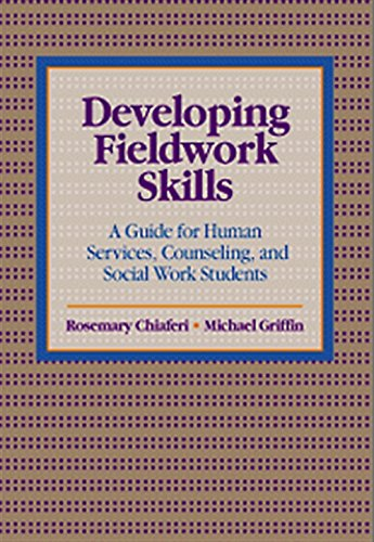 Developing Fieldwork Skills: A Guide for Human Services, Counseling, and Social Work Students: ...