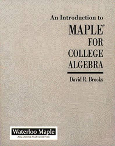 9780534347574: An Introduction to MAPLE for College Algebra