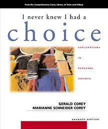 9780534347901: I Never Knew I Had A Choice: Explorations in Personal Growth (with InfoTrac)