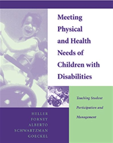 Meeting Physical and Health Needs of Children with Disabilities: Teaching Student Participation and...