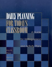 Daily Planning for Today's Classroom: A Guide: Kay M. Price,
