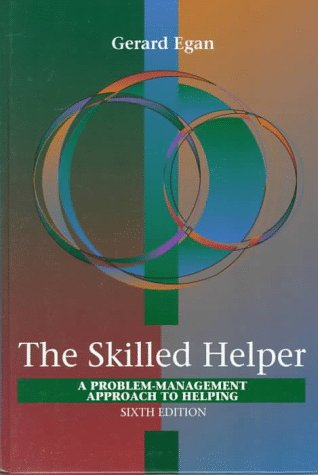 9780534349486: The Skilled Helper: A Problem-Management Approach to Helping (Counseling): A Systematic Approach to Effective Helping