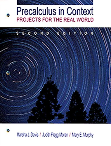 Precalculus in Context: Projects for the Real: Marsha Davis; Judy