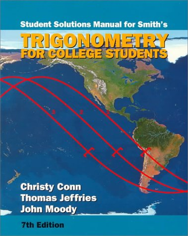 Student Solutions Manual for Smith's Trigonometry for: Karl J. Smith