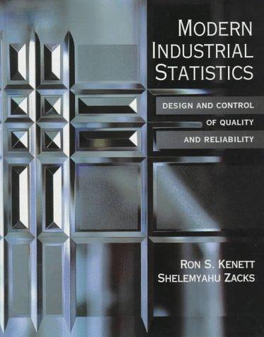 Modern Industrial Statistics: The Design and Control: Ron Kenett; Shelemyahu