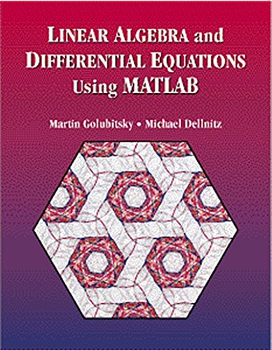 Linear Algebra and Differential Equations Using MATLAB: Martin Golubitsky, Michael