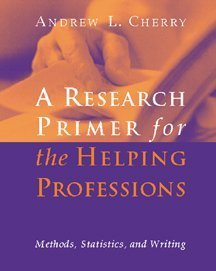 Research Primer For The Helping Professions: Methods,: Cherry, Jr. Andrew
