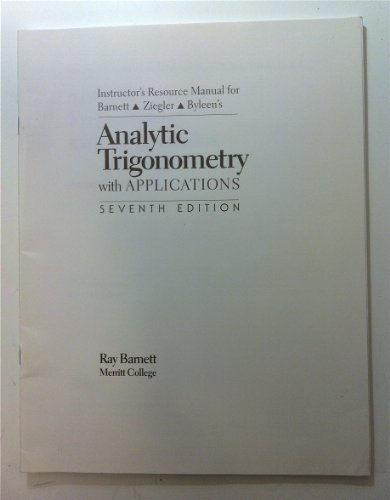 Analytic Trigonometry with Applications Instructor's Resource Manual: Ziegler, Byleen's, Barnett