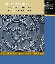 Human Behavior in the Social Environment: A: Jos B. Ashford,