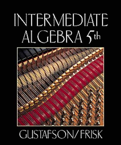 Intermediate Algebra (9780534360498) by Gustafson, R. David; Frisk, Peter D.