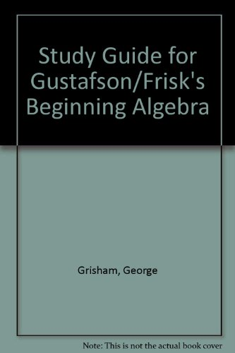 9780534362652: Study Guide for Gustafson and Frisk's Beginning Algebra