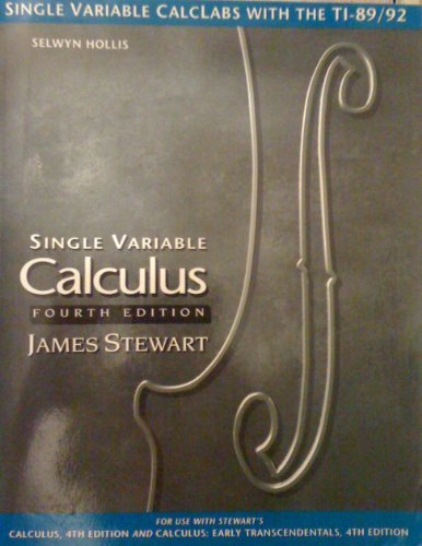 9780534364373: Single variable CalcLabs with the TI-89/82: For Stewart's fourth edition, Calculus, Single variable calculus, Calculus--early transcendentals, Single variable calculus--early transcendentals
