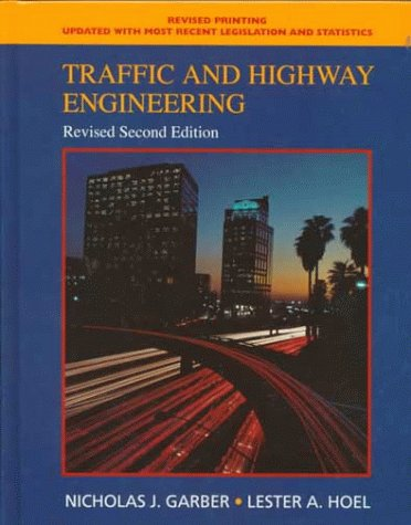 9780534365370: Traffic and Highway Engineering: Revised