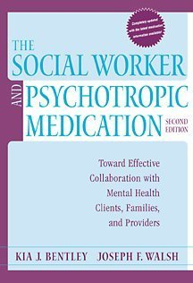 9780534365424: The Social Worker and Psychotropic Medication: Toward Effective Collaboration with Mental Health Clients, Families, and Providers