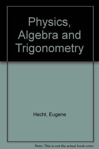 9780534365776: Physics, Algebra and Trigonometry