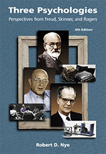 Three Psychologies: Perspectives from Freud, Skinner, and: Nye, Robert