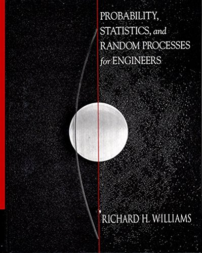 Probability, Statistics and Random Processes for Engineers: Williams Richard H.