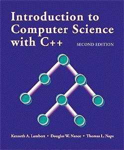 Introduction to Computer Science with C++: Kenneth Alfred Lambert;