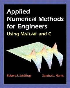 Applied Numerical Methods for Engineers Using MATLAB: Robert J. Schilling;