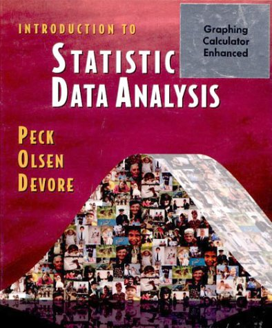 Introduction to Statistics and Data Analysis (with: Peck, Roxy, Olsen,