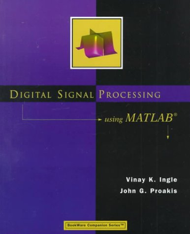 9780534371746: Digital Signal Processing Using MATLAB (Bookware Companion Series)